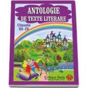 Antologie de texte literare, pentru clasele a III-a si a IV-a