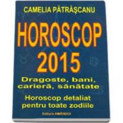 Camelia Patrascanu, Horoscop 2015. Dragoste, bani, cariera, sanatate. Horoscop detaliat pentru toate zodiile