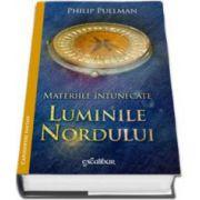Philip Pullman, Luminile Nordului - Materiile intunecate (Capodopere Fantasy)