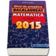 Ion Bucur Popescu, Bacalaureat 2015 - Ghid de pregatire Matematica M2. M_st-nat