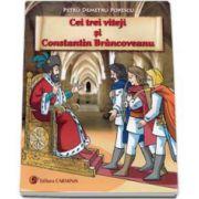 Cei trei viteji si Constantin Brancoveanu (Editie ilustrata)