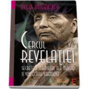 Cercul Revelatiei. Secretele stravechi ale magiei si vindecarii siberiene