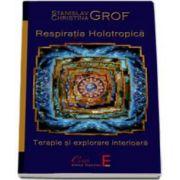 Christina Grof, Respiratia Holotropica. Terapie si explorare interioara
