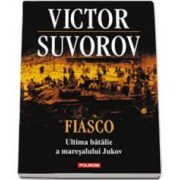 Victor Suvorov, Fiasco. Ultima batalie a maresalului Jukov - Traducere de Maria Sirghe