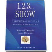 1, 2, 3,... Show. O aritmetica emotionala, o poezie a matematicii (Eduard Dancila)