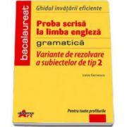Luiza Gervescu, Ghidul invatarii eficiente. Proba scrisa la limba engleza. Gramatica