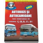 Intrebari de examen 2015 explicate pentru obtinerea permisului auto Autocamioane si Autobuze. Categoriile C, CE, D, C1, D1 (Contine CD cu teorie si 750 de intrebari)