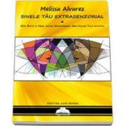 Sinele tau extrasenzorial - Ghid rapid si usor pentru descoperirea abilitatilor tale intuitive (Melissa Alvarez)