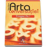 ARTA CONVERSATIEI - TONGUE FU!
