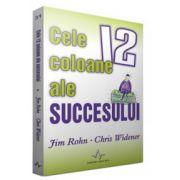 Cele 12 coloane ale succesului - Jim Rohn