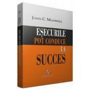Esecurile pot conduce la succes - John Maxwell