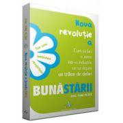 Noua revolutie a bunastarii - Cum sa faci o avere intr-o industrie ce va depasi un trilion de dolari - Paul Zane Pilzer