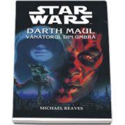 Star Wars - Darth Maul-Vanatorul din Umbra