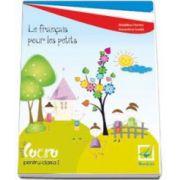 Curs de limba franceza Le francais pour les petits. Caiet de lucru pentru clasa I (Florea Madalina)