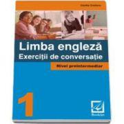 Limba Engleza - Exercitii de conversatie. Nivel preintermediar