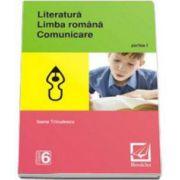 Literatura. Limba romana. Comunicare - clasa a 6-a. Semestrul I (Ioana Triculescu)