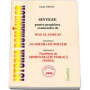 ISTORIA ROMANILOR SINTEZE PENTRU PREGATIREA EXAMENELOR DE BACALAUREAT ADMITERE LA ACADEMIA DE POLITIE. Admitere la Facultatea de Administratie Publica (SNSPA)