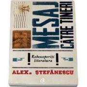 Alex Stefanescu, Mesaj catre tineri. Redescoperiti literatura
