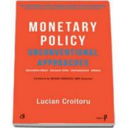 Monetary Policy- Unconventional Approaches (Lucian Croitoru)