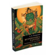 Buddhismul Tantric - Doctrine si practici indo-tibetane