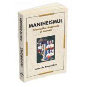 Maniheismul - Principiile, dogmele si morala