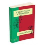 Solemnitatea ignorantei. Eseurile de la Stuttgart II