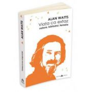 Alan Watts, Viata ca extaz - Natura, barbatul, femeia