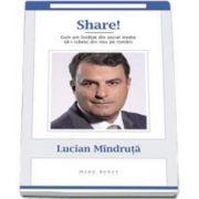 Lucian Mindruta, Share - Cum am invatat din social media sa-i iubesc din nou pe romani