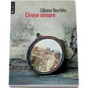 Liliana Nechita, Cirese amare