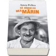 Amza Pellea, Sa ridem cu Nea Marin
