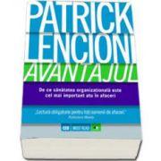 Patrick Lencioni, Avantajul - De ce sanatatea organizationala este cel mai important atu in afaceri