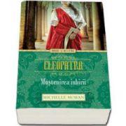 Michelle Moran, Cleopatra. Mostenirea iubirii