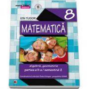 Matematica 2000 Initiere 2014-2015 algebra, geometrie clasa a VIII-a partea a II-a, Semestrul al II-a