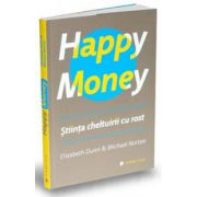 Happy Money - stiinta cheltuirii cu rost