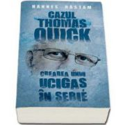 Cazul Thomas Quick - Crearea unui ucigas in serie (Hannes Rastam)