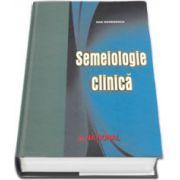 Prof. univ. dr. Dan Georgescu - Semeiologie clinica. Editia a V-a, revizuita