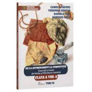 De la antrenament la competitie - Exercitii si teste de limba si literatura romana, pentru clasa a VIII-a