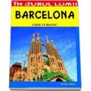 Barcelona. Ghid turistic (Mihaela Victoria Munteanu)
