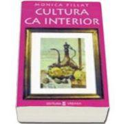 Cultura ca interior (Monica Pillat)