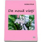 De noua vieti (Elena Otilia)