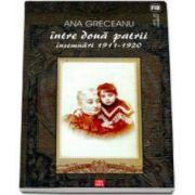 Ana Greceanu, Intre doua patrii. Insemnari 1911-1920