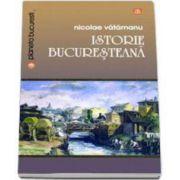 Istorie bucuresteana (Nicolae Vatamanu)