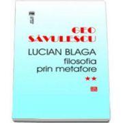Lucian Blaga. Filosofia prin metafore (Geo Savulescu)