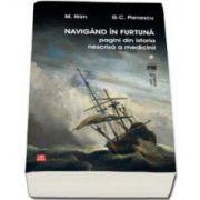 Navigand in furtuna. Pagini din istoria nescrisa a medicinii (Mircea Ifrim)