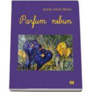 Elena Otilia Pirlea, Parfum nebun