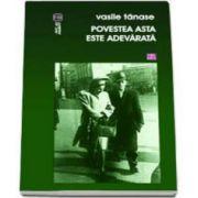 Vasile Tanase, Povestea asta e adevarata