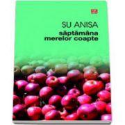 Anisa Su, Saptamana merelor coapte
