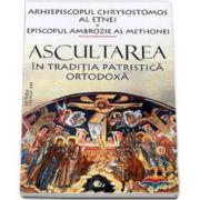 Ascultarea. In traditia patristica ortodoxa