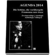 Die Schone, die vorubergeht/ Frumoasa care trece/ Ant(h)ologie/Agenda 2014