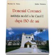 Nicolae St Noica, Domeniul Coroanei, institutie model a lui Carol I dupa 130 de ani